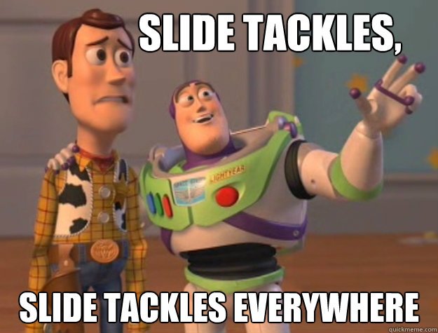 slide tackles slide tackles everywhere - Buzz Lightyear