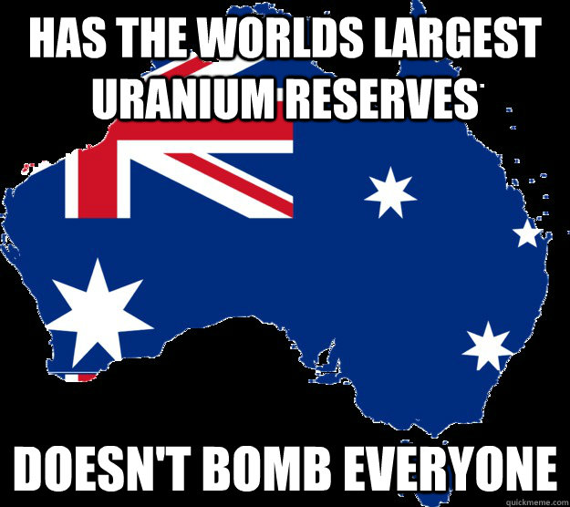 has the worlds largest uranium reserves doesnt bomb everyon - Good Guy Australia