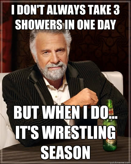 i dont always take 3 showers in one day but when i do it - The Most Interesting Man In The World