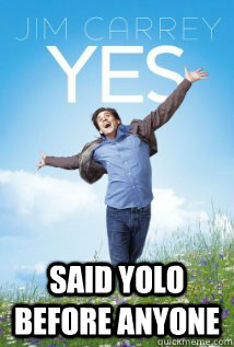 said yolo before anyone - Oh Drake....