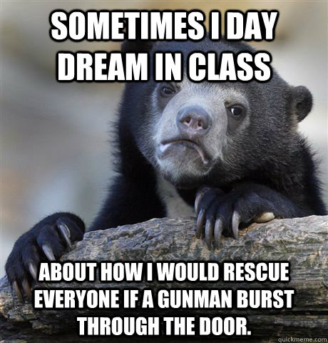 sometimes i day dream in class about how i would rescue ever - Confession Bear