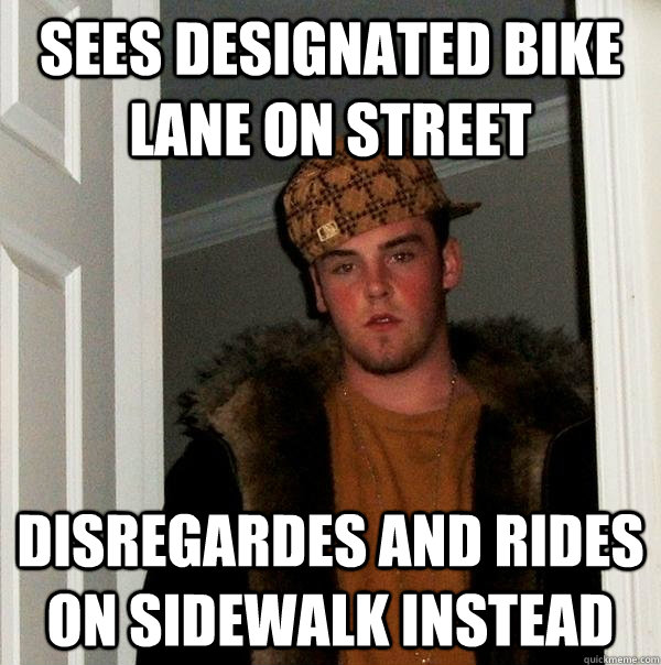 sees designated bike lane on street disregardes and rides on - Scumbag Steve