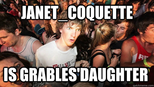 janetcoquette is grablesdaughter  - Sudden Clarity Clarence