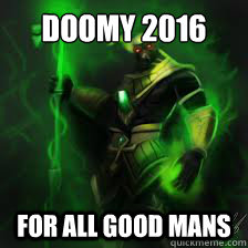 doomy 2016 for all good mans - doomy
