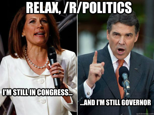 relax rpolitics im still in congress and im still - Perry Bachmann