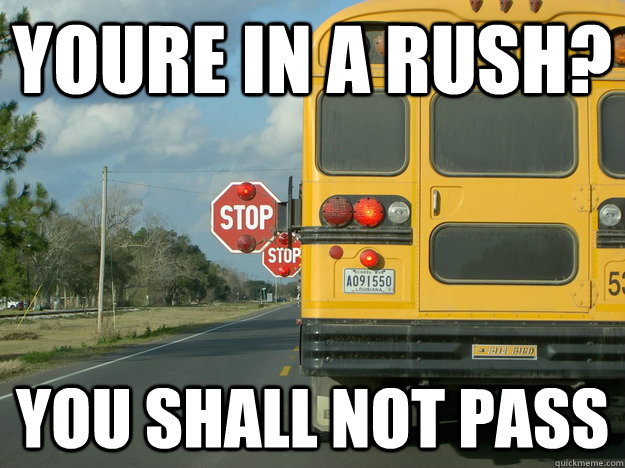 youre in a rush you shall not pass -
