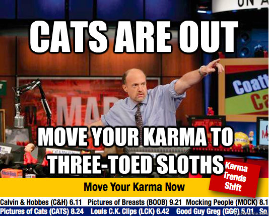 cats are out move your karma to threetoed sloths - Mad Karma with Jim Cramer
