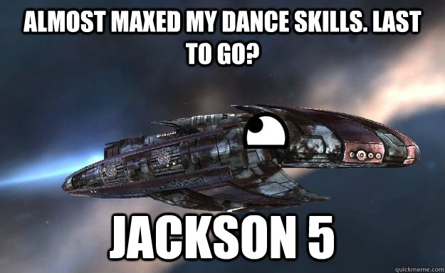 almost maxed my dance skills last to go jackson 5 - Lol-Cruor