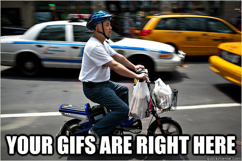 your gifs are right here - Chinese Delivery