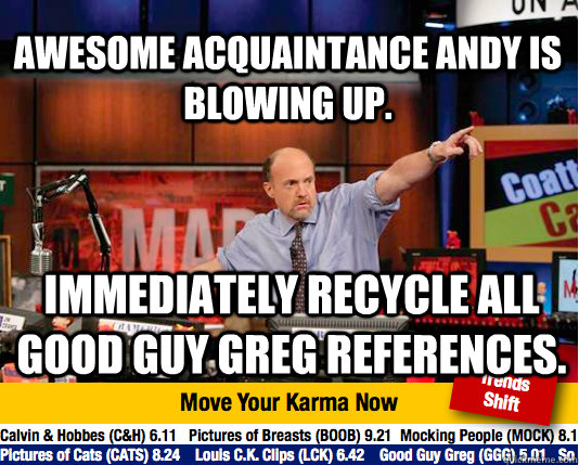 awesome acquaintance andy is blowing up immediately recycle - Mad Karma with Jim Cramer