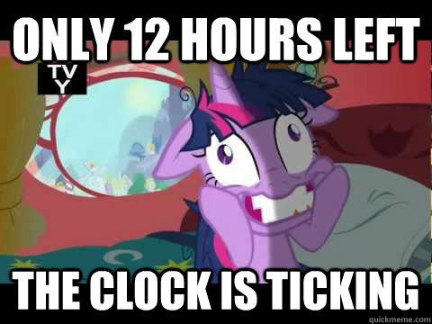 only 12 hours left the clock is ticking -