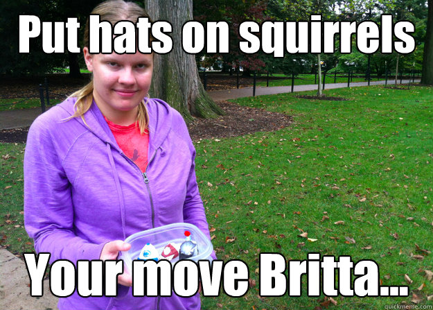 put hats on squirrels your move britta - community spirit