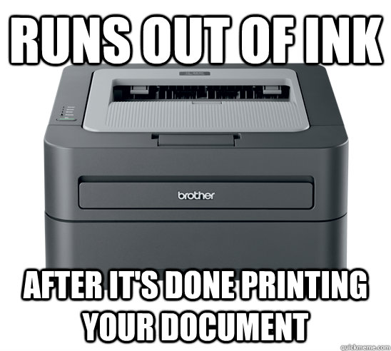 runs out of ink after its done printing your document -