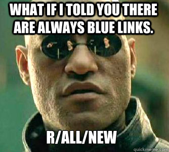 what if i told you there are always blue links rallnew - Matrix Morpheus