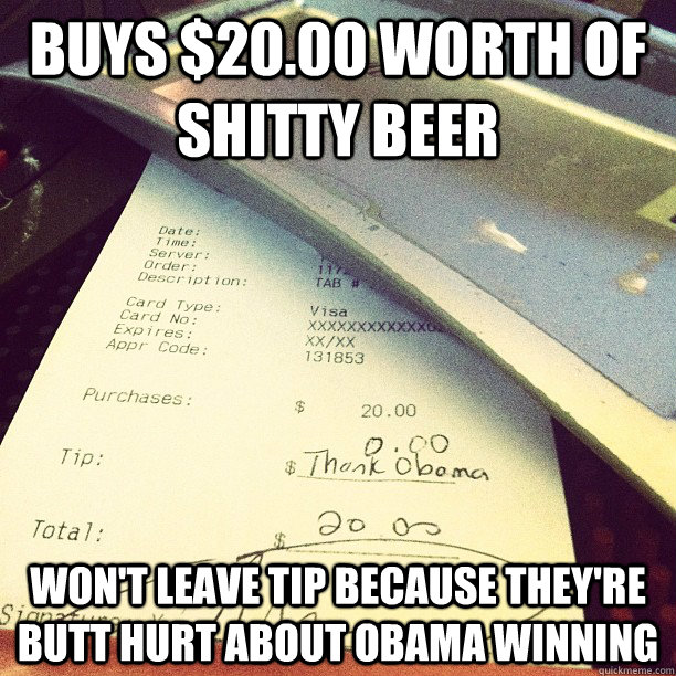 buys 2000 worth of shitty beer wont leave tip because the -