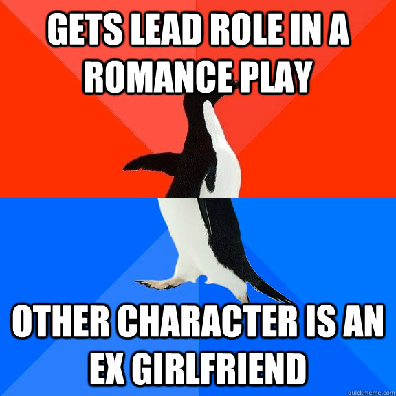 gets lead role in a romance play other character is an ex gi - Socially Awesome Awkward Penguin