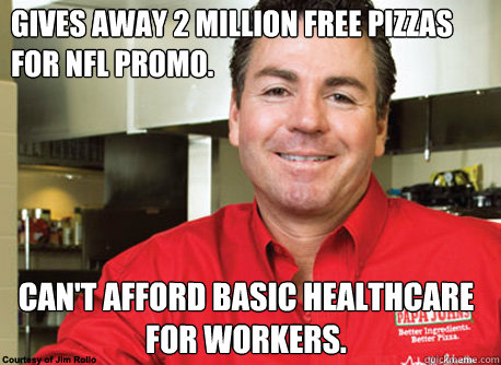 gives away 2 million free pizzas for nfl promo cant afford - Scumbag John Schnatter