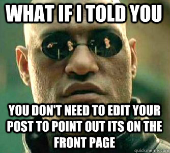 what if i told you you dont need to edit your post to point - Matrix Morpheus