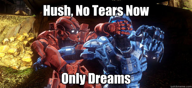hush no tears now only dreams - 
