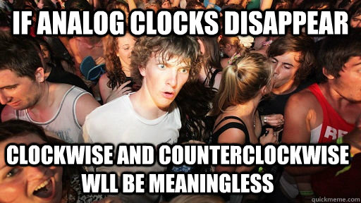 if analog clocks disappear clockwise and counterclockwise wl - Sudden Clarity Clarence