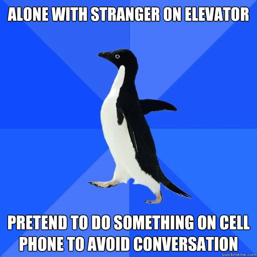 alone with stranger on elevator pretend to do something on - socially akward penguin