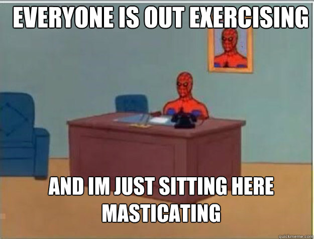 everyone is out exercising and im just sitting here masticat - spiderman desk