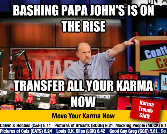bashing papa johns is on the rise transfer all your karma n - Mad Karma with Jim Cramer