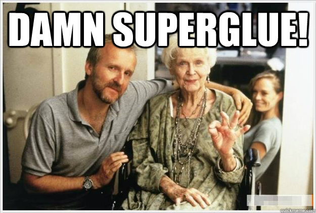 damn superglue  - Titanic superglue