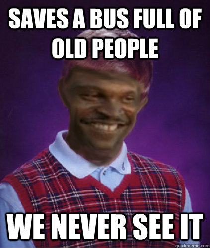 saves a bus full of old people we never see it -