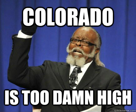 colorado is too damn high - Too Damn High