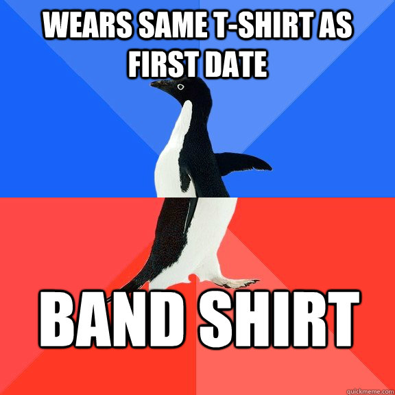 wears same tshirt as first date band shirt - Socially Awkward Awesome Penguin