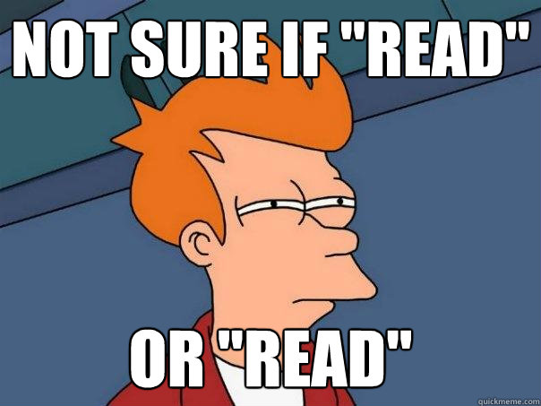not sure if read or read - Futurama Fry