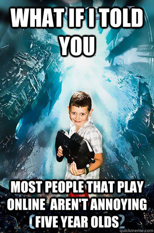 what if i told you most people that play online arent anno - Halo 4 kid