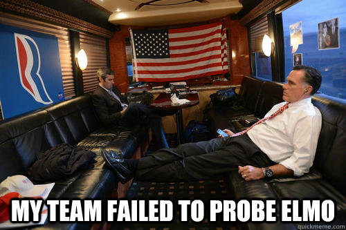my team failed to probe elmo - Sudden Realization Romney