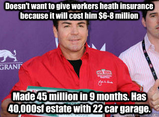 doesnt want to give workers heath insurance because it will -