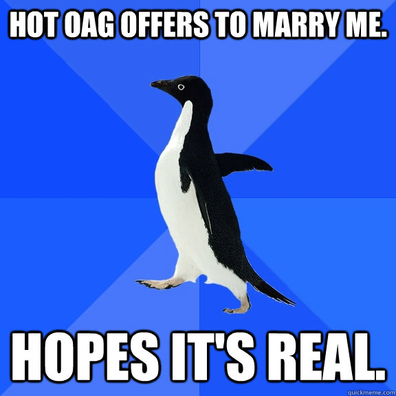 hot oag offers to marry me hopes its real - Socially Awkward Penguin