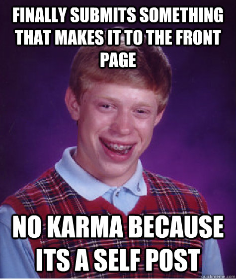 finally submits something that makes it to the front page no - Bad Luck Brian