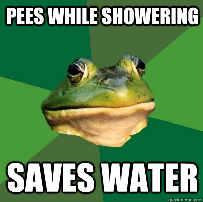 pees while showering saves water - Foul Bachelor Frog