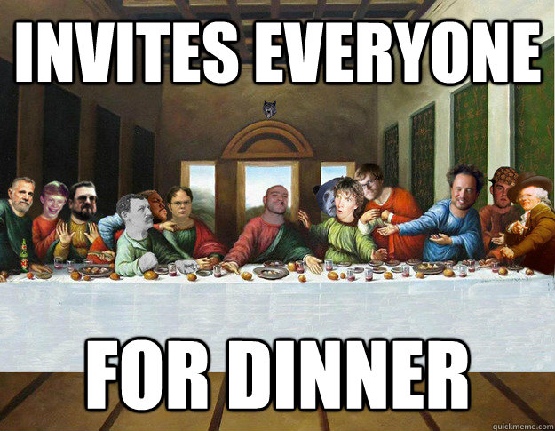 invites everyone for dinner - 