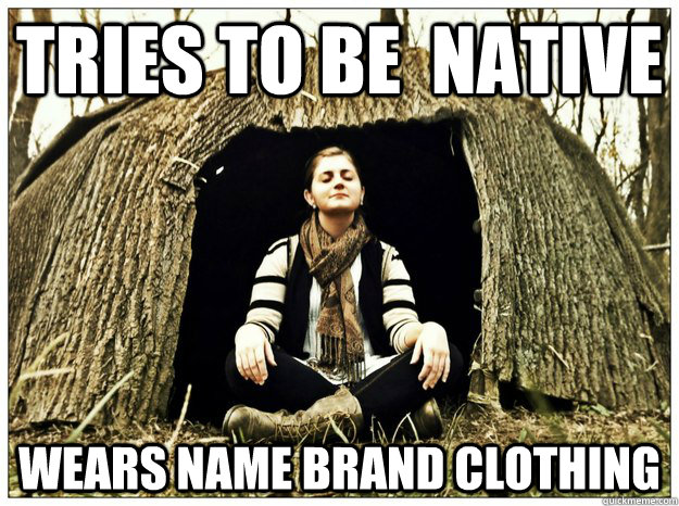 tries to be native wears name brand clothing - New age hipster