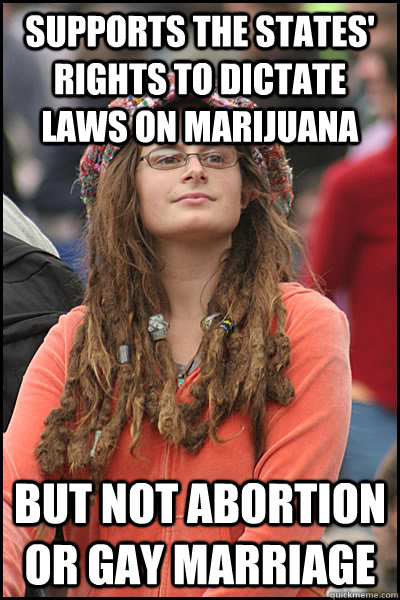 supports the states rights to dictate laws on marijuana but - College Liberal