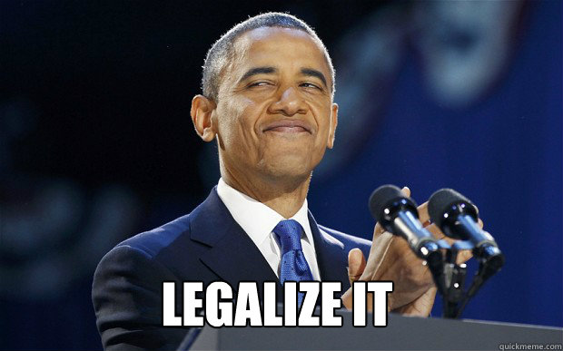 legalize it - G Status Obama
