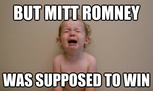 but mitt romney was supposed to win - Republican Baby