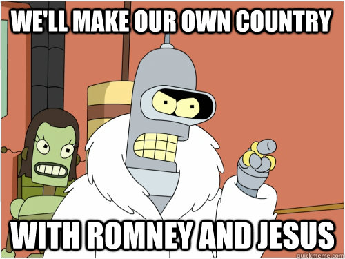 well make our own country with romney and jesus - Blackjack Bender