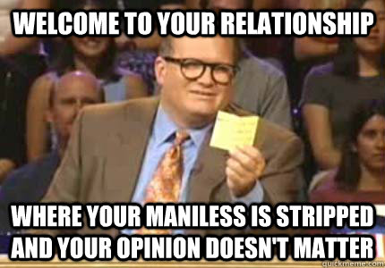 welcome to your relationship where your maniless is stripped - Drew carey