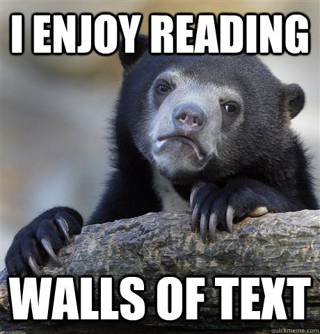 i enjoy reading walls of text - Confession Bear