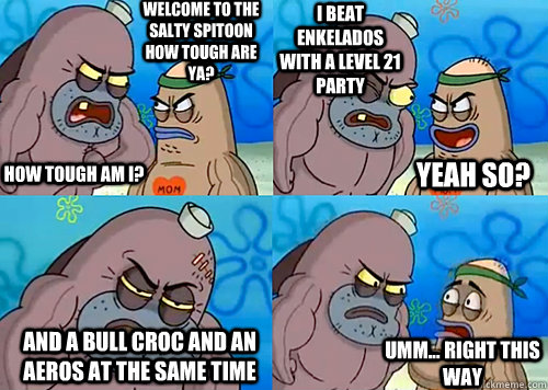 welcome to the salty spitoon how tough are ya how tough am  - Salty Spitoon How Tough Are Ya