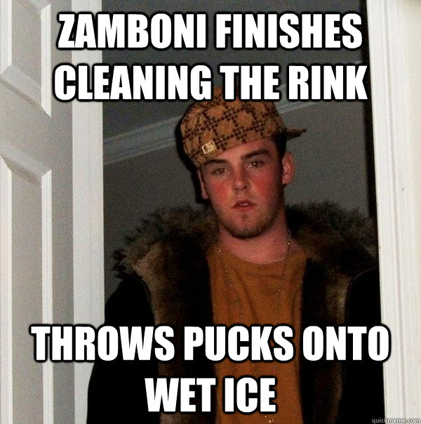 zamboni finishes cleaning the rink throws pucks onto wet ice - Scumbag Steve