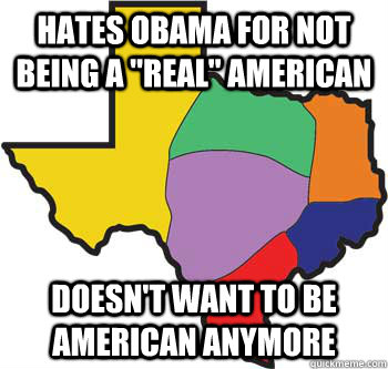 hates obama for not being a real american doesnt want to  -