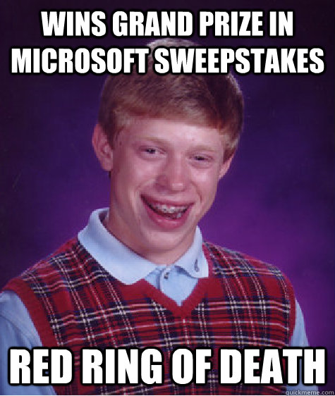 wins grand prize in microsoft sweepstakes red ring of death - Bad Luck Brian